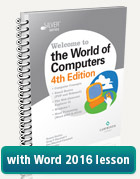 Wel to the World of Comp 4th Ed and Word 2016 Supplement