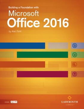 Building a foundation with microsoft office 2016 labyrinth learning fandeluxe Gallery