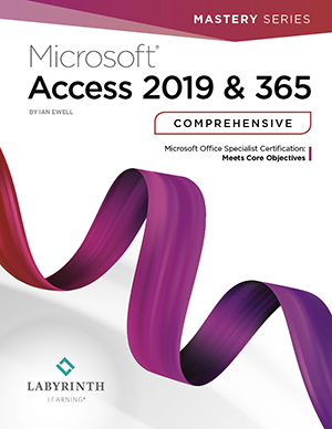 Microsoft Access 2019 & 365: Comprehensive