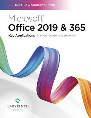 Building a Foundation with Microsoft Office 2019 & 365: Key Applications