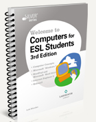 Welcome to Computers for ESL Students, 3rd Edition