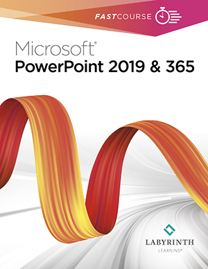 FastCourse Microsoft PowerPoint 2019 and 365: Level 1
