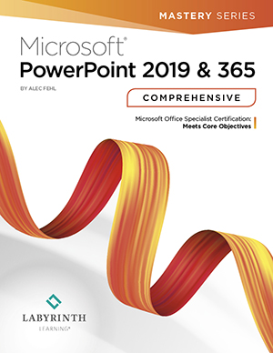 Microsoft PowerPoint 2019 & 365: Comprehensive