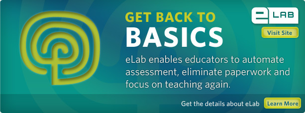 eLab enables educators to automate assessment, eliminate paperwork and focus on teaching again. Learn more.