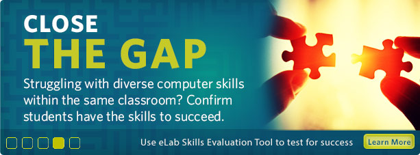 Link to elab skills evaluation tool information page. Confirm students have the skills to succeed. Use eLab Skills Evaluation Tool to test for success.